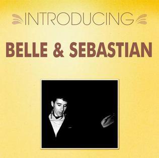 Introducing...Belle & Sebastian
